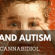 CBD Oil and Autism – More Studies on Cannabidiol